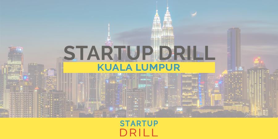 Startup Drill Kuala Lumpur